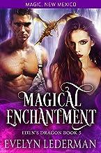 Magical Enchantment: Eden's Dragon- Book 5: A Magic, New Mexico Novella