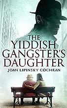 The Yiddish Gangster's Daughter (A Becks Ruchinsky Mystery Book 1)