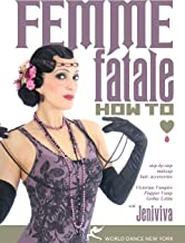 Femme Fatale How-To