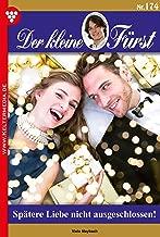 Der kleine Fürst 174 – Adelsroman: Spätere Liebe nicht ausgeschlossen! (German Edition)