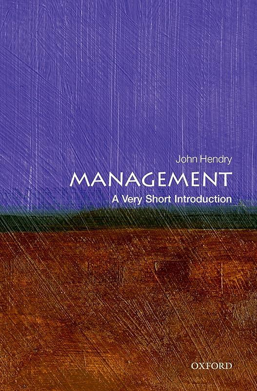 さようならパキスタン人急襲Management: A Very Short Introduction (Very Short Introductions) (English Edition)