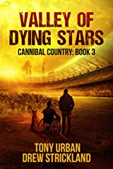 Valley of Dying Stars: A Post Apocalyptic Thriller (Cannibal Country Book 3) Kindle Edition