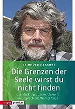 Die Grenzen der Seele wirst du nicht finden: Über die Fragen unserer Zukunft. Im Gespräch mit Michael Albus (topos premium) (German Edition)