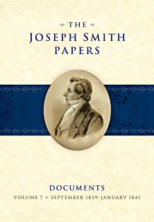 The Joseph Smith Papers Documents, Volume 7: September 1839-January 1841