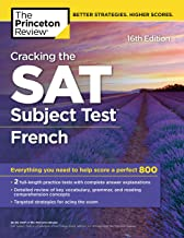 Cracking the SAT Subject Test in French, 16th Edition: Everything You Need to Help Score a Perfect 800 (College Test Preparation) (English Edition)