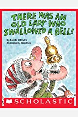 There Was an Old Lady Who Swallowed a Bell! Kindle Edition