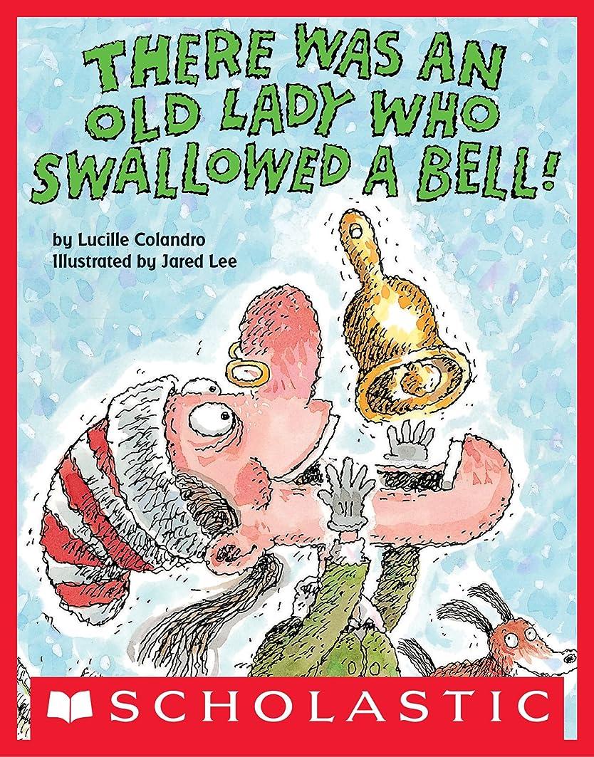 あそこコミュニケーション率直なThere Was an Old Lady Who Swallowed a Bell! (English Edition)