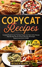 Copycat Recipes: Complete Guide To Cook The Most Popular And Tasty Italian Recipes Step By Step. Brunch, Dinner, Side Dish...