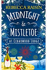 Midnight and Mistletoe at Cedarwood Lodge: Your invite to the most uplifting and romantic party of the year! Kindle Edition