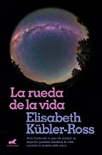 La rueda de la vida / The Wheel of Life (Spanish Edition)