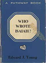 Who wrote Isaiah? (Pathway books; a series of contemporary evangelical studies)