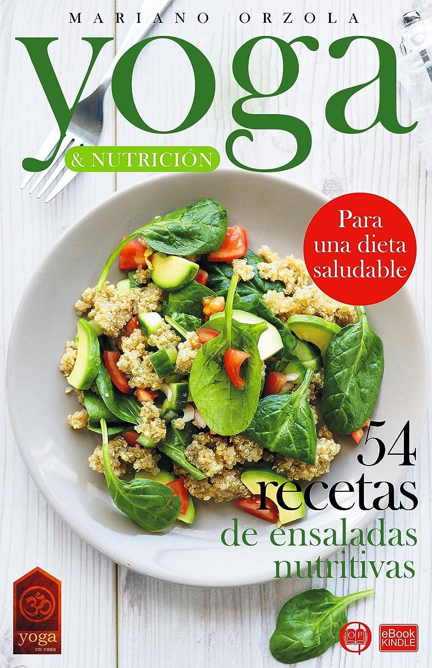 YOGA & NUTRICIóN - 54 RECETAS DE ENSALADAS NUTRITIVAS: Para una dieta saludable (Colección YOGA EN CASA no 20) (Spanish Edition)