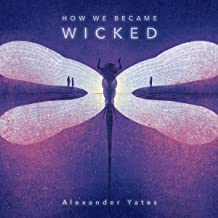 How We Became Wicked