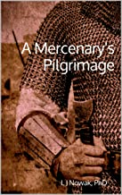 A Mercenary's Pilgrimage