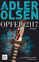 Opfer 2117: Der achte Fall für Carl Mørck, Sonderdezernat Q, Thriller (Carl-Mørck-Reihe 8) (German Edition)
