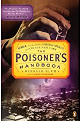The Poisoner's Handbook: Murder and the Birth of Forensic Medicine in Jazz Age New York Kindle Edition