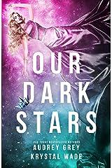 Our Dark Stars Kindle Edition