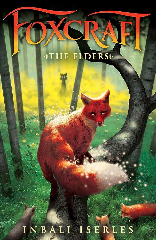 土器もし住所The Elders (Foxcraft, Book 2) (English Edition)