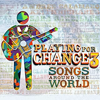 Playing for Change 3: Songs Around the World