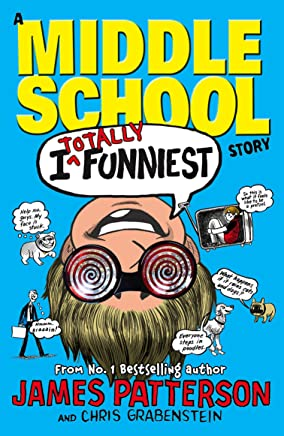 I Totally Funniest: A Middle School Story: (I Funny 3) (English Edition)