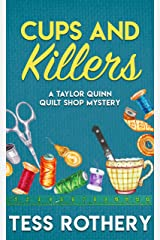Cups and Killers: A Taylor Quinn Quilt Shop Mystery: free quilt block pattern included (The Taylor Quinn Quilt Shop Mysteries Book 3) Kindle Edition
