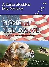 Home of the Brave (Raine Stockton Dog Mysteries Book 9)