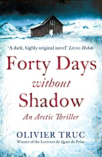 Forty Days Without Shadow: An Arctic Thriller (English Edition)