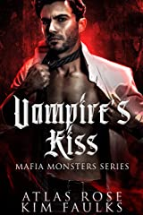 Vampire's Kiss: A Dark Vampire Mafia Romance (Mafia Monsters Book 1) Kindle Edition