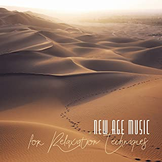 New Age Music for Relaxation Techniques: Yoga, Massage, Meditation, Stress Management, Music Therapy, Spa, Wellness, Sleep, Reading and Much More