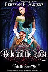 Belle and the Beast (Fairelle Series Book 6) Kindle Edition