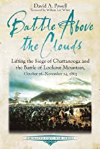 Battle above the Clouds: Lifting the Siege of Chattanooga and the Battle of Lookout Mountain, October 16 - November 24, 1863 (Emerging Civil War Series)