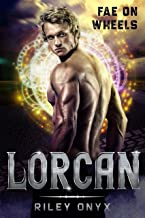 Lorcan: bad boy fae warriors (Fae on Wheels Book 1)