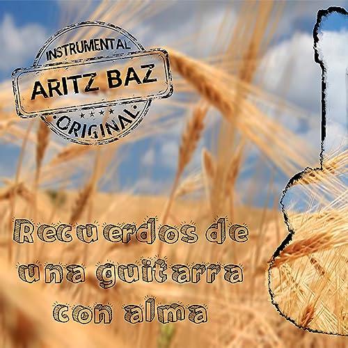 Recuerdos de una guitarra con alma de Aritz Baz en Amazon Music ...