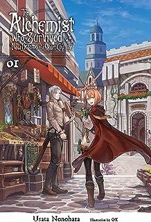 The Alchemist Who Survived Now Dreams of a Quiet City Life, Vol. 1 (light novel) (The Alchemist Who Survived Now Dreams of a Quiet City Life (light novel))