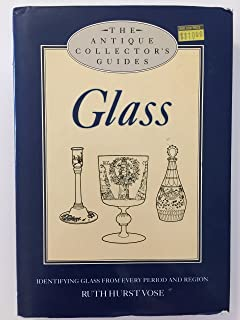 Glass: Identifying Glass from Every Period and Region (The Antique Collector's Guides)
