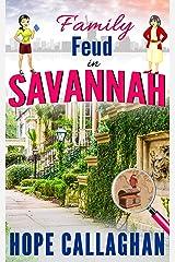 Family Feud in Savannah: A Garlucci Family Saga (Made in Savannah Mystery Series Book 16) Kindle Edition