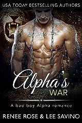 Alpha's War (Bad Boy Alphas Book 7) Kindle Edition