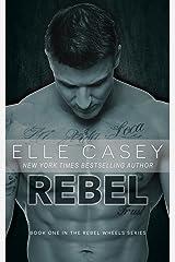 Rebel (Rebel Wheels Book 1) Kindle Edition