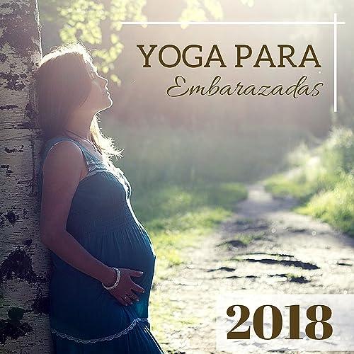 Yoga para Embarazadas 2018 - Música Suave para Mujeres ...