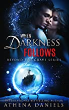 When Darkness Follows (Beyond the Grave series #4)