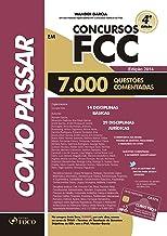 Como Passar em Concursos da FCC. 7000 Questões Comentadas