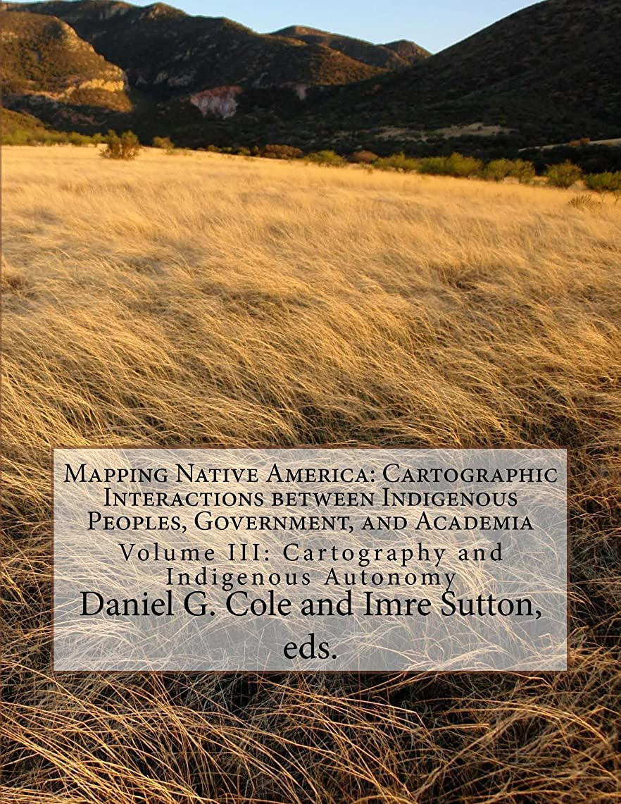 限定タクシーコーデリアMapping Native America: Cartographic Interactions between Indigenous Peoples, Government, and Academia: Cartography and Indigenous Autonomy (English Edition)