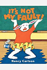 It's Not My Fault! (Nancy Carlson Picture Books) Kindle Edition