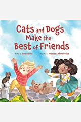Cats and Dogs Make the Best of Friends Kindle Edition