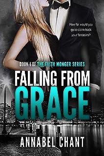 Falling from Grace: A British Billionaire Erotic Romance Romantic Suspense Serial (The Filth Monger Series Book 1)
