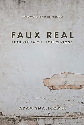 Faux Real: Fear or FAITH. You CHOOSE.
