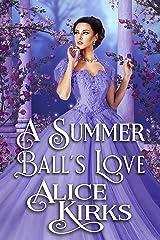 A Summer Ball's Love: A Historical Regency Romance Book Kindle Edition