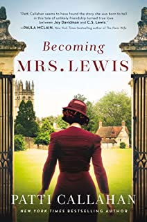 Becoming Mrs. Lewis: The Improbable Love Story of Joy Davidman and C. S. Lewis
