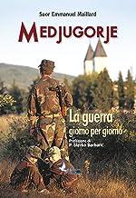 Medjugorje, la guerra giorno per giorno (Italian Edition)