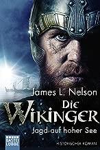 Die Wikinger - Jagd auf hoher See: Historischer Roman (Nordmann-Saga 6) (German Edition)